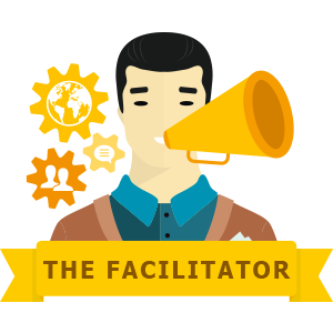 The facilitator belongs to the family of coordinators, whose talents prove  particularly useful in supporting the development of human capital  accompanying
