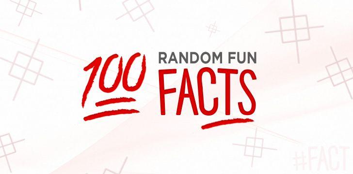 Top 100 Random Fun Facts Everyone Should Know