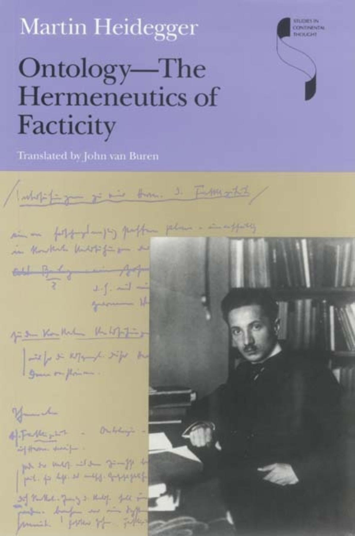 Ontology--The Hermeneutics of Facticity (Studies in Continental Thought):  Martin Heidegger, John van Buren: 9780253220219: Traveller Location: Books