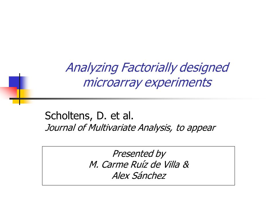 Analyzing Factorially designed microarray experiments Scholtens, D.