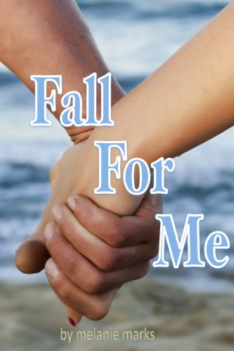 Fall For Me (Young Adult Romance) by [Marks, Melanie]