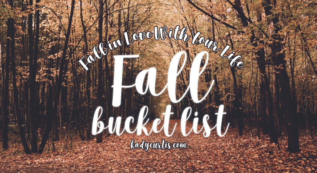 Fall Bucket List: Fall in Love With Your Life