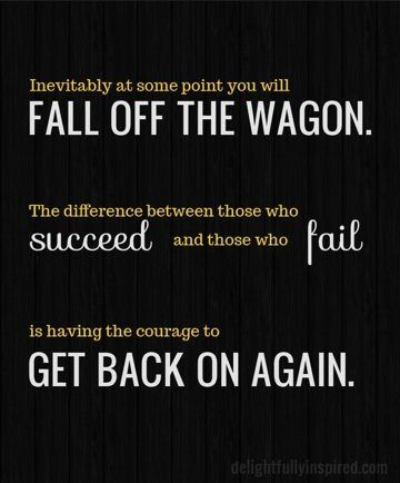 Falling off the wagon.