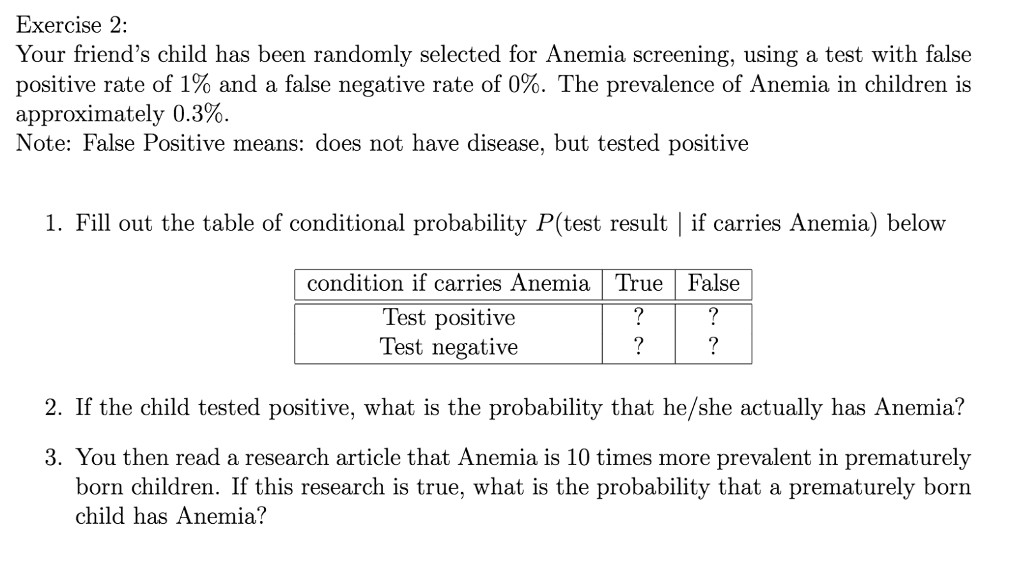 Exercise2 Your friends child has been randomly selected for Anemia  screening, using a test with