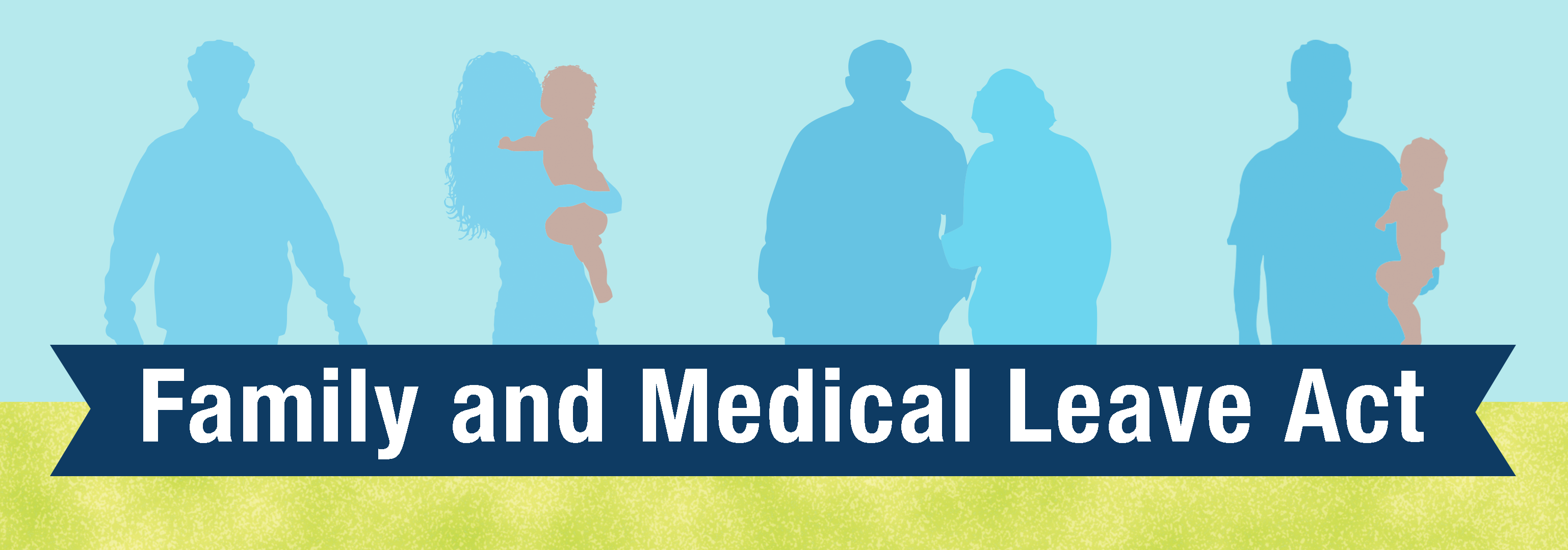 Family and Medical Leave Act. FMLA