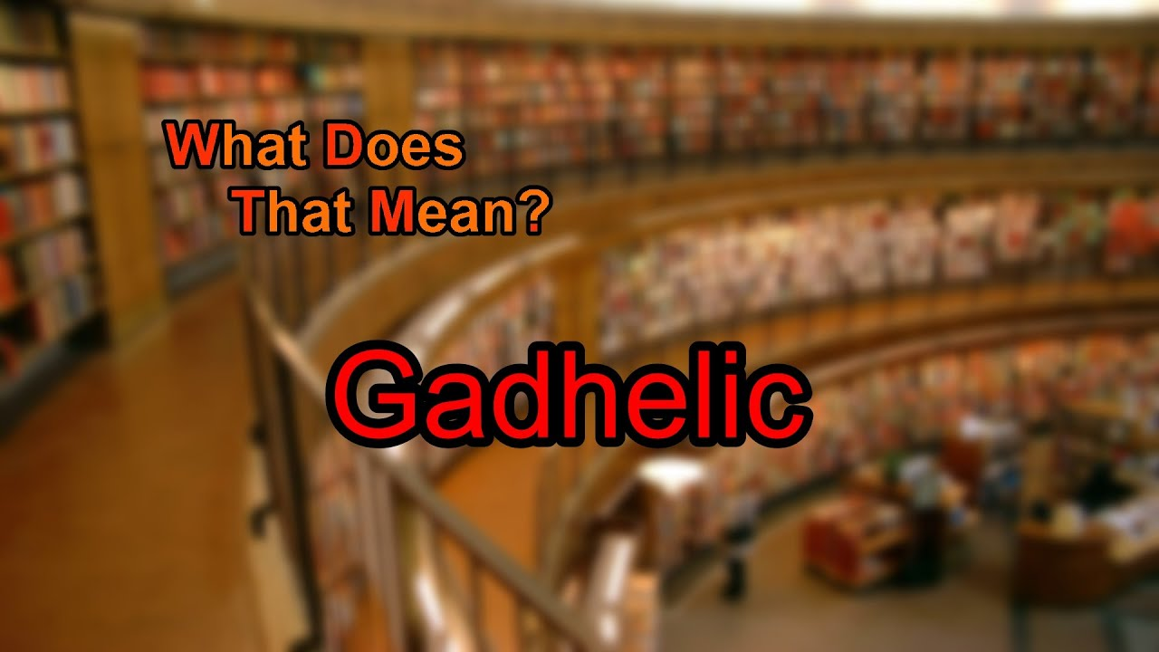 What does Gadhelic mean?