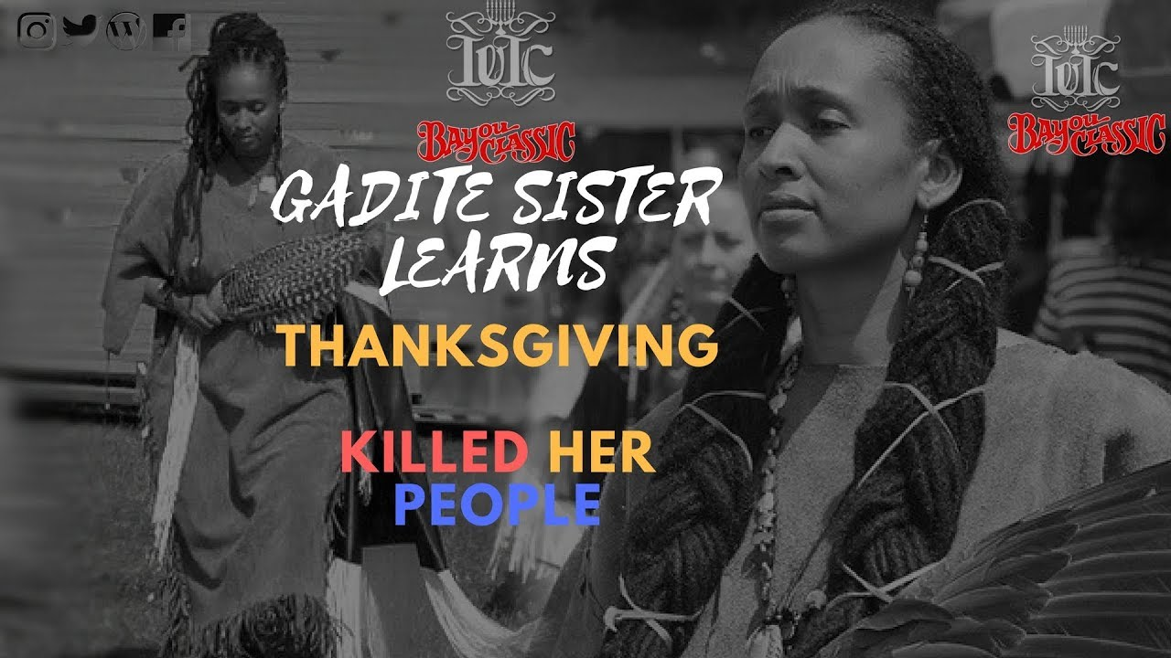 IUIC: Bayou Classic - Gadite Sister Learns Thanksgiving Killed Her People!!!