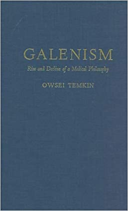 Galenism: Rise and Decline of a Medical Philosophy: O Temkin: Traveller Location:  Books
