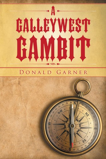 A GalleyWest Gambit ebook by Donald Garner