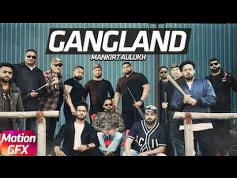 Gangland - Official Video Song - Mankirat Aulakh - Deep Kahlon - Dj Flow -  latest Punjabi Songs 2017
