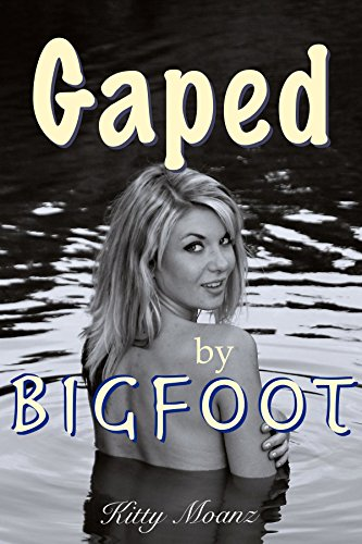 Gaped by Bigfoot: (First anal / Monster creampie) (English Edition) de