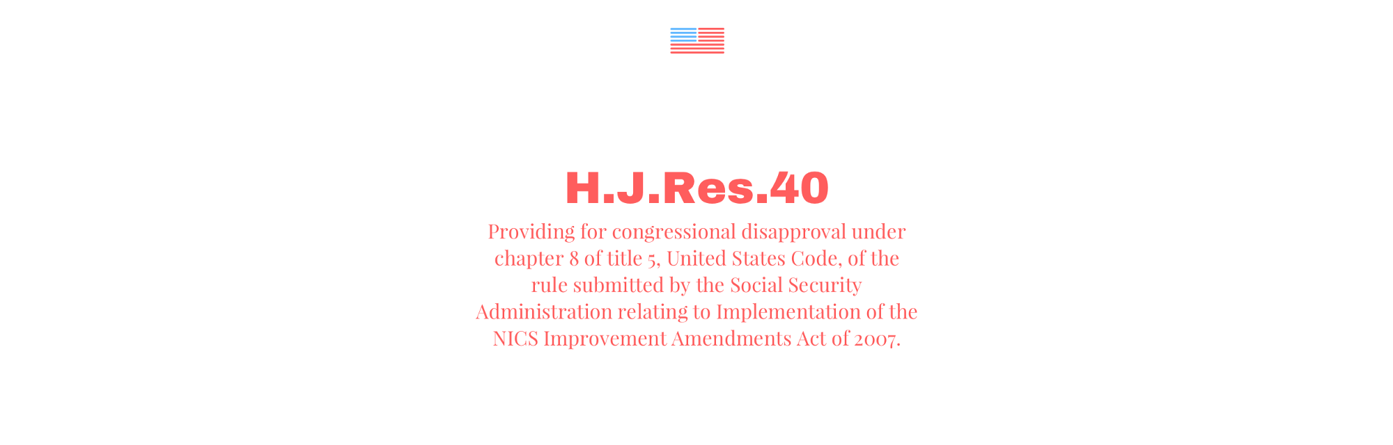 H.J.Res.40 — Providing for congressional disapproval under chapter 8 of  title 5, United States Code, of the rule submitted by the Social Security