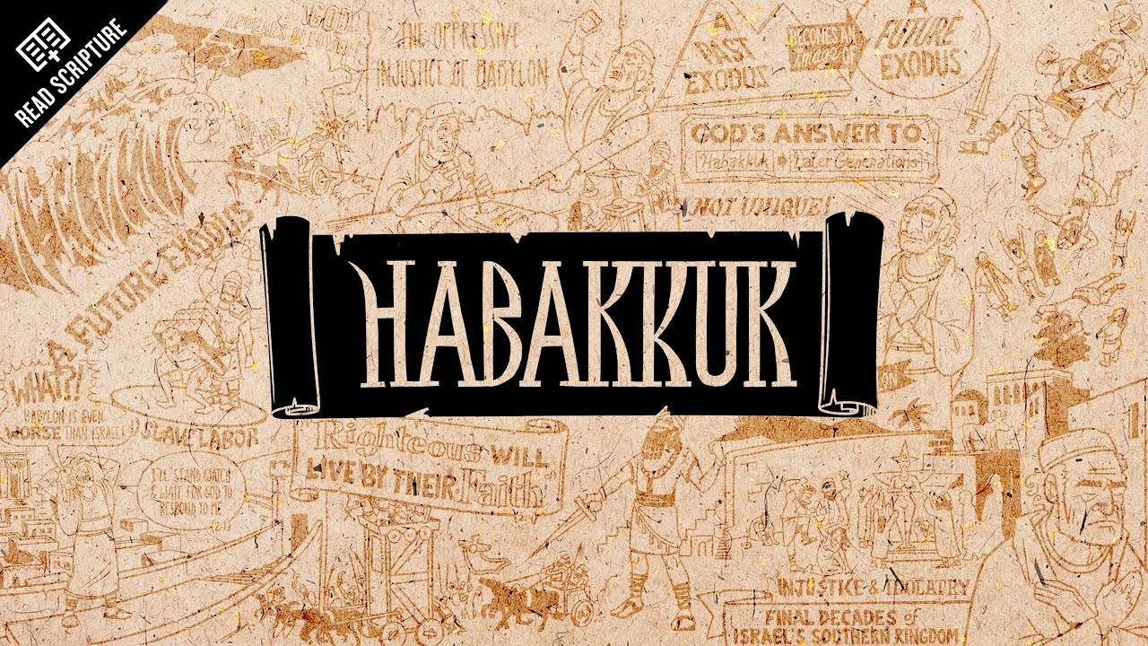 Read Scripture: Habakkuk