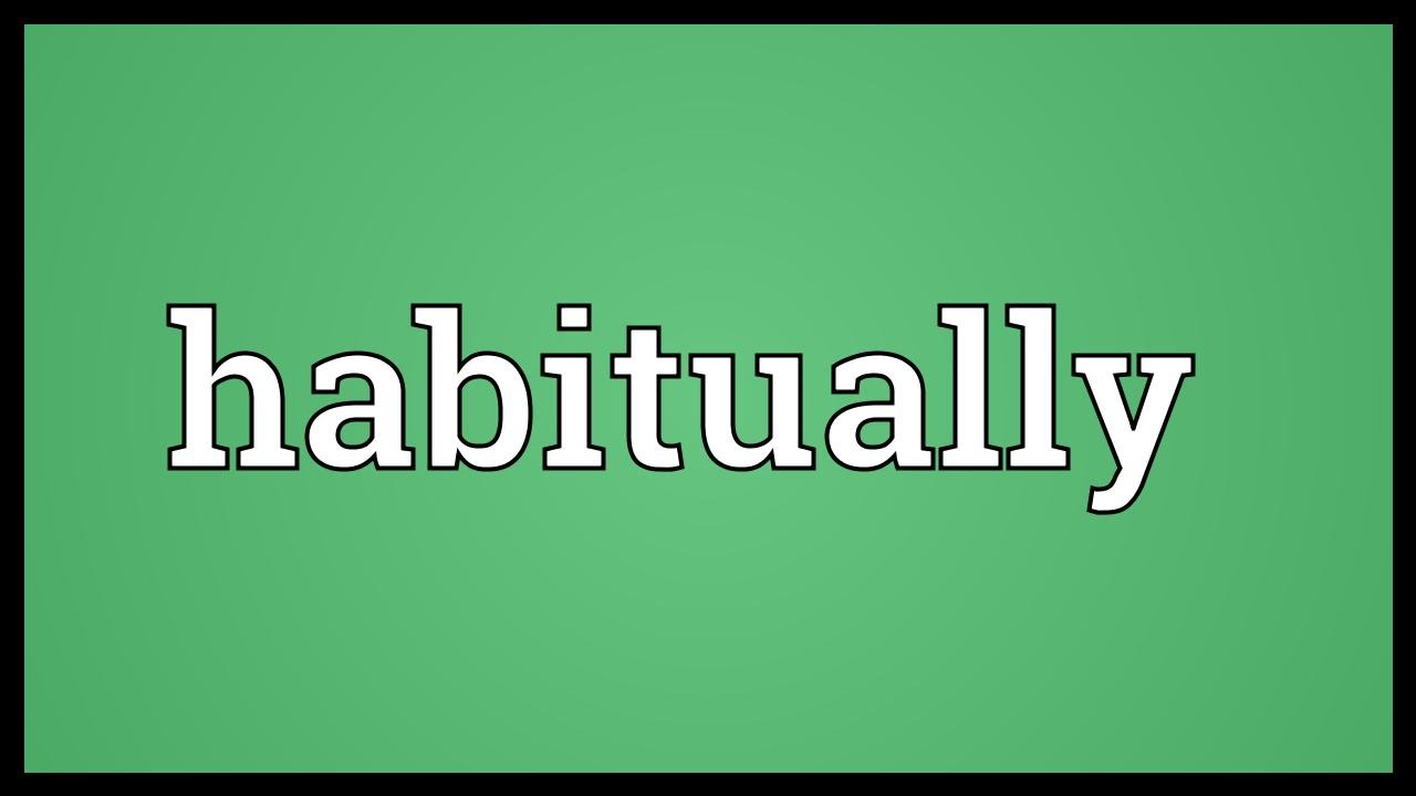 Habitually Meaning