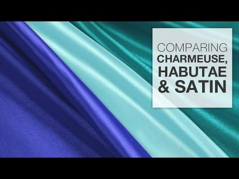 Comparing Charmeuse, Habutae & Satin