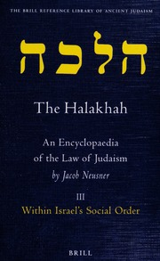 The Halakhah : an encyclopaedia of the law of Judaism : Neusner, Jacob,  1932- : Free Download, Borrow, and Streaming : Internet Archive