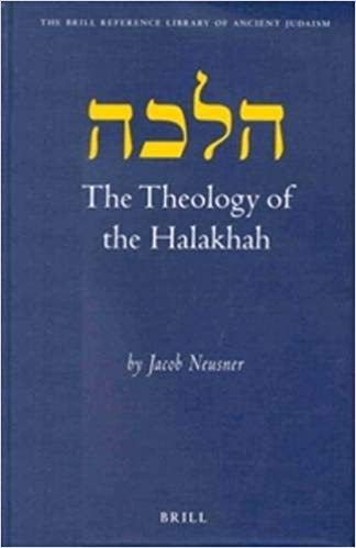 Traveller Location: The Theology of the Halakhah (Brill Reference Library of  Judaism.) (9789004122918): Professor of Religion Jacob Neusner PhD: Books