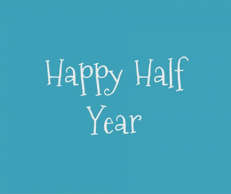 Happy Half Year! A mid year review