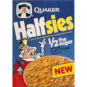 Halfsies. From: Quaker Introduced in 1979
