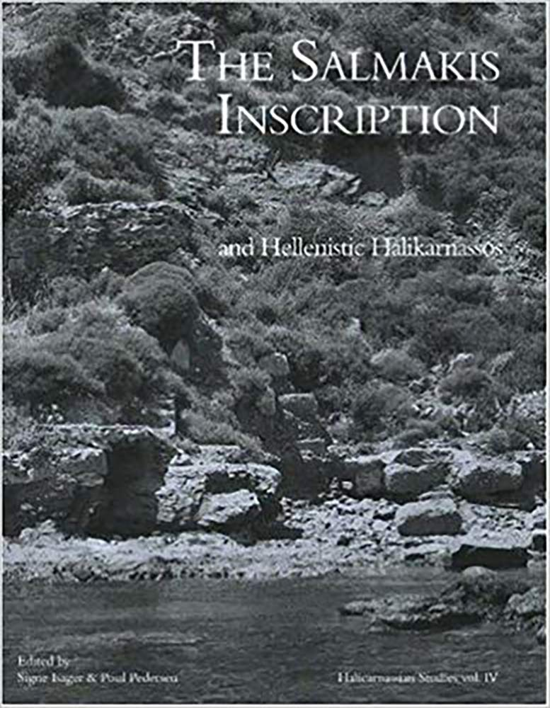 The Salmakis Inscription and Hellenistic Halikarnassos: (Halicarnassian  Studies, vol. IV): Signe Isager, Poul Pedersen: 9788778388230: Traveller Location:  Books