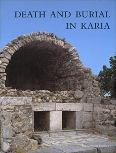 Death and burial in Karia (Halicarnassian Studies)
