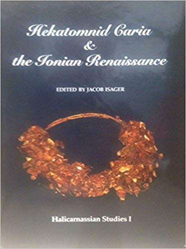 Buy Hekatomnid Caria and the Ionian Resistance: Halicarnassian Studies I ( Halicarnassian Studies, No 1) Book Online at Low Prices in India |  Hekatomnid