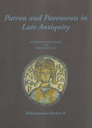 Patron and Pavements in Late Antiquity: Halicarnassian Studies No. II