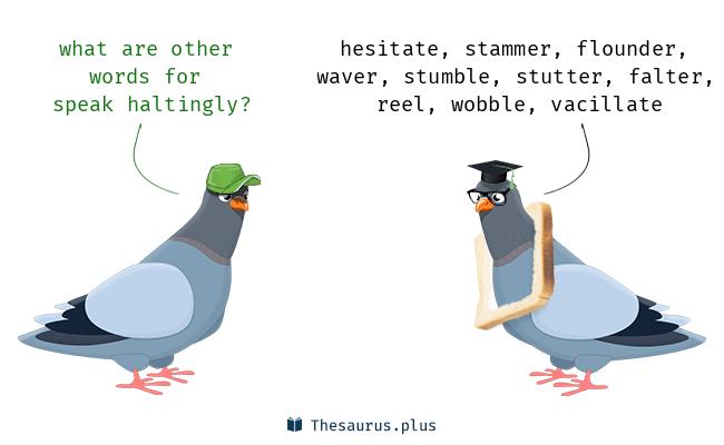 Synonyms for speak haltingly