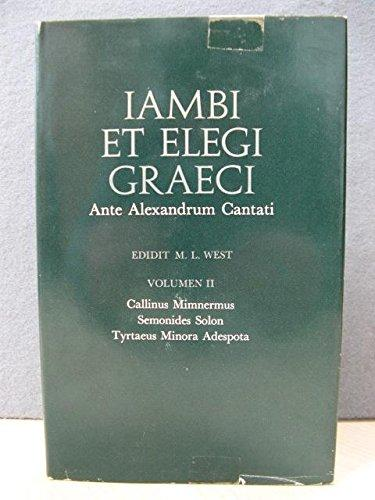 9780198141877: Iambi et Elegi Graeci Ante Alexandrum Cantati: Callinus,  Mimnermus, Semonides,