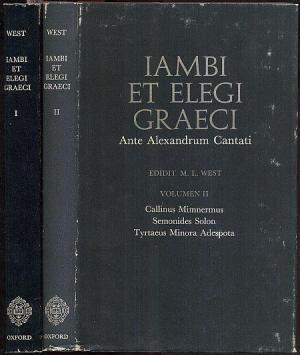 Iambi et elegi Graeci ante Alexandrum cantati, 2 vols. by M.L. West