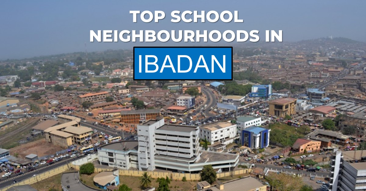 Top School Neighbourhoods in Ibadan - Private Property