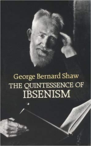 The Quintessence of Ibsenism Dover Books on Literature & Drama: Amazon.es:  George Bernard Shaw: Libros en idiomas extranjeros