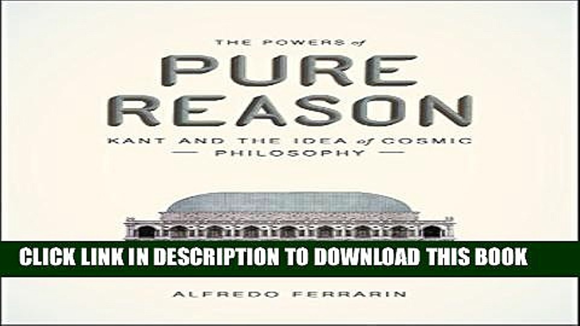 [PDF] The Powers of Pure Reason: Kant and the Idea of Cosmic Philosophy  Full Online - video dailymotion