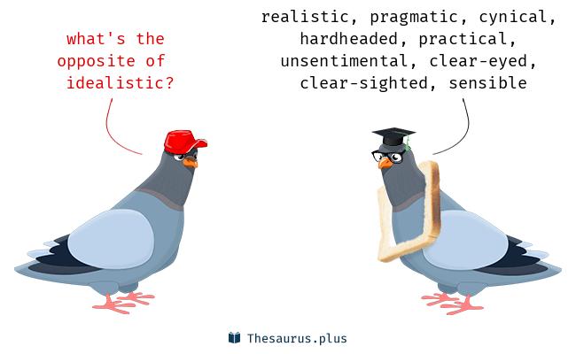 Antonyms for idealistic