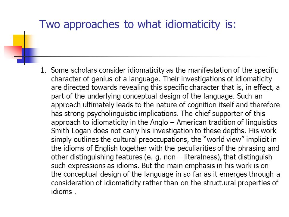 Two approaches to what idiomaticity is: 1.
