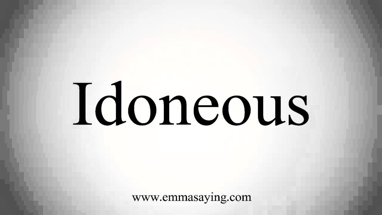 How to Pronounce Idoneous