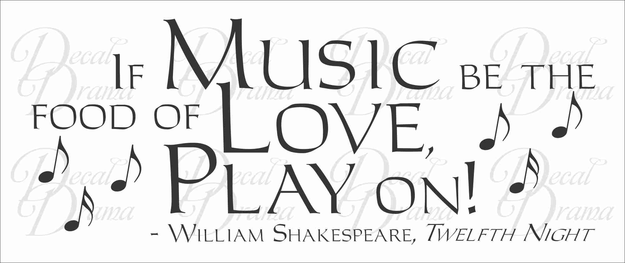 If MUSIC be the Food of LOVE, Play on, William Shakespeare, Twelfth Night