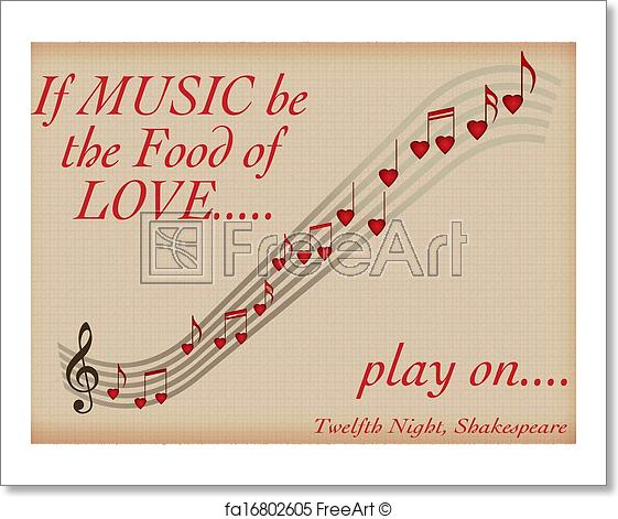 If music be the food of love, play onor be my Valentine maybe
