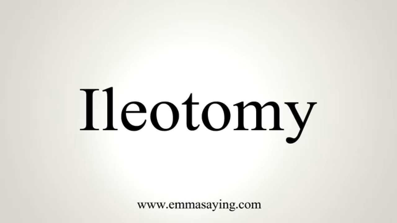 How to Pronounce Ileotomy