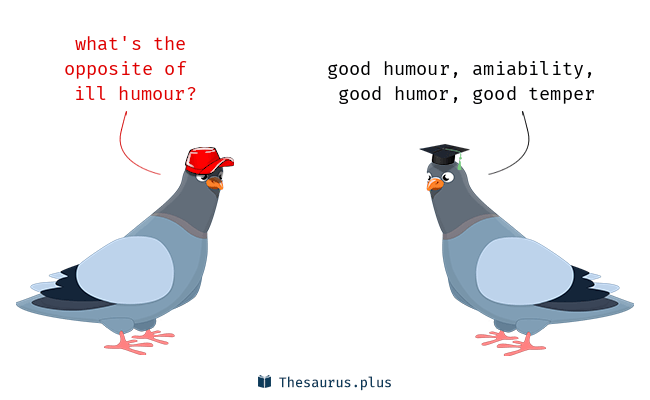 Antonyms for ill humour