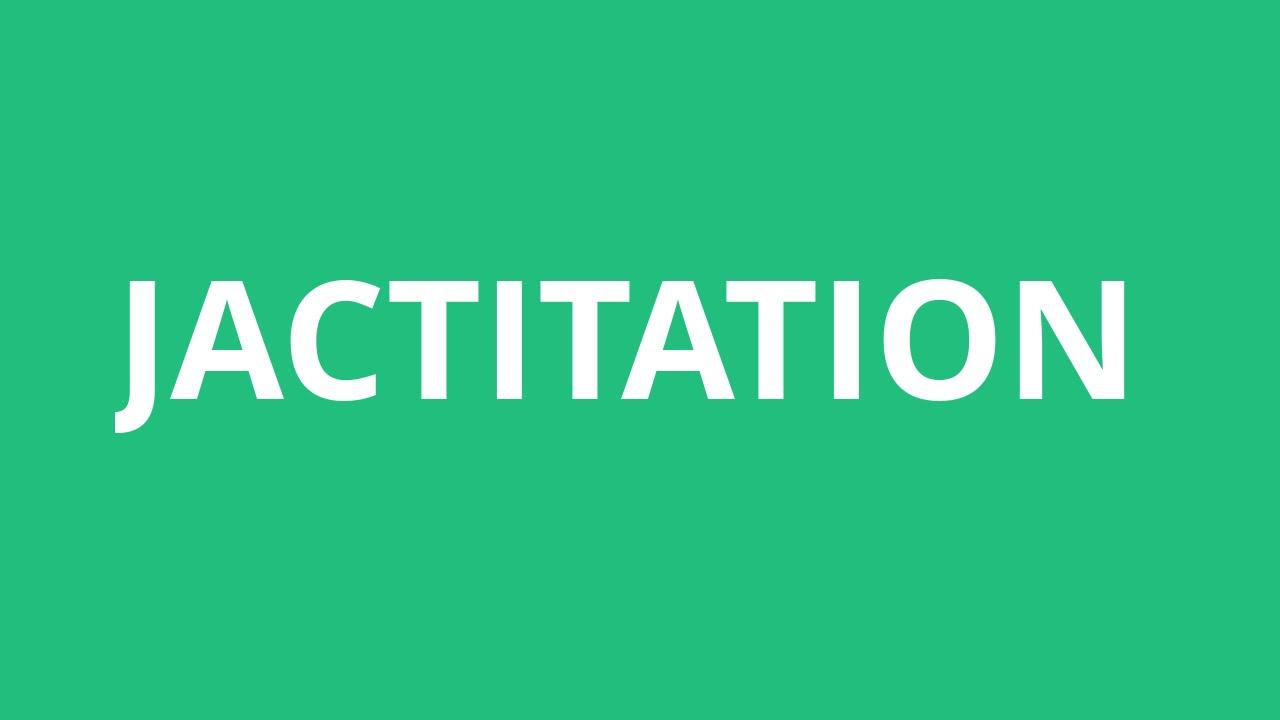 How To Pronounce Jactitation - Pronunciation Academy
