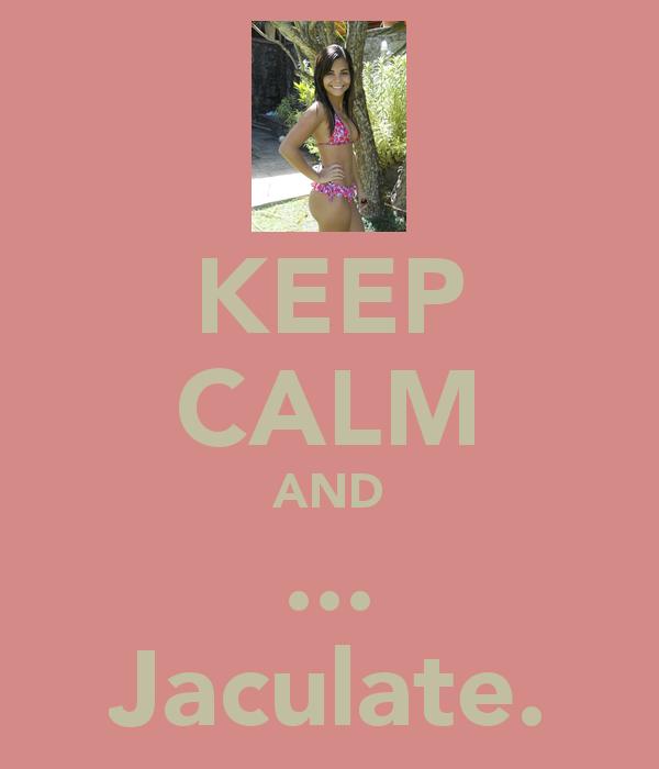 Jaculate.