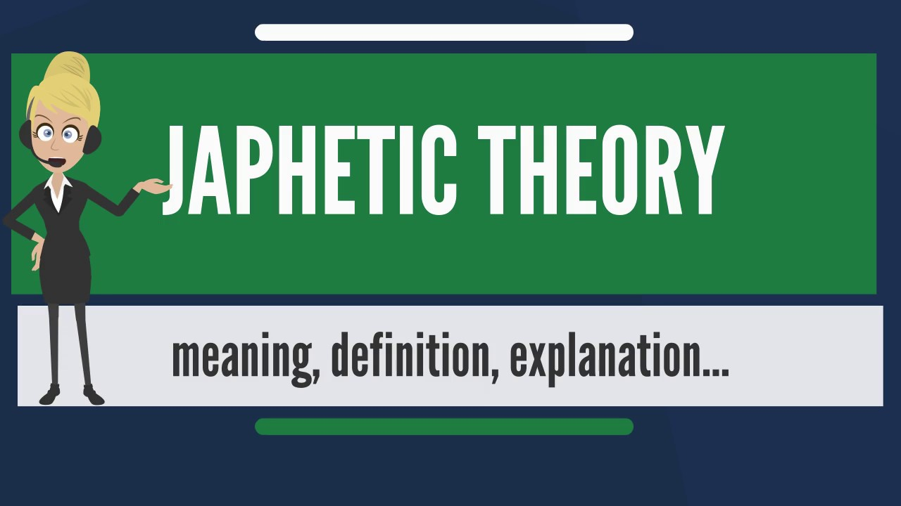 What does JAPHETIC THEORY mean? JAPHETIC THEORY meaning & explanation