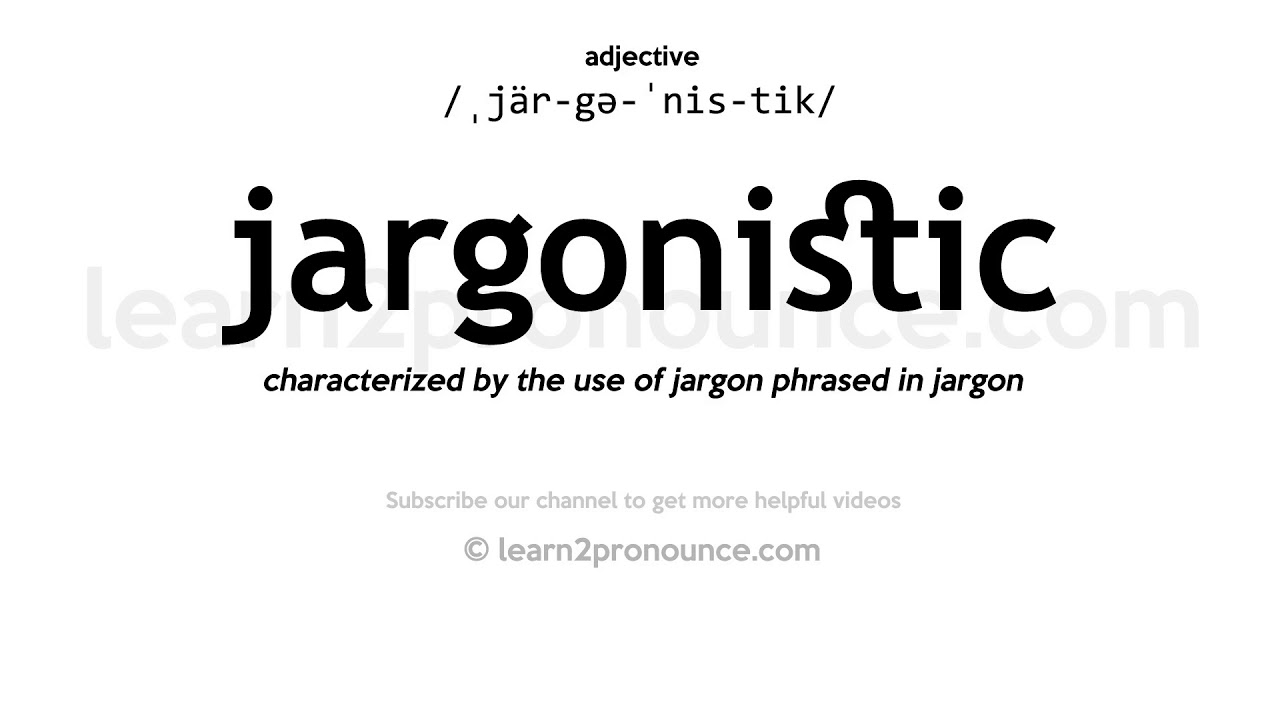 How to pronounce Jargonistic | English pronunciation