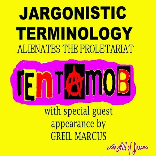 Jargonistic Terminology Alienates the Proletariat (feat.Greil Marcus) by  The Hill of Dreams | Free Listening on SoundCloud