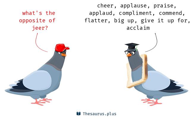 Antonyms for jeer