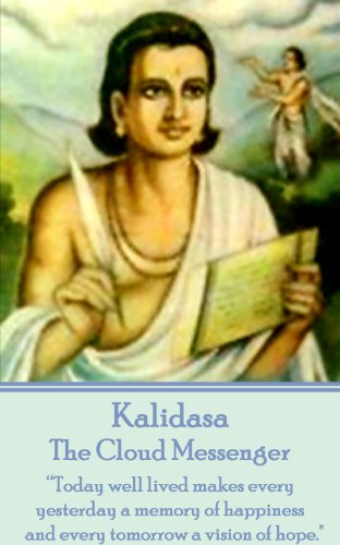 """The Cloud Messenger by Kalidasa: """"Today well lived makes every yesterday a  memory of"""