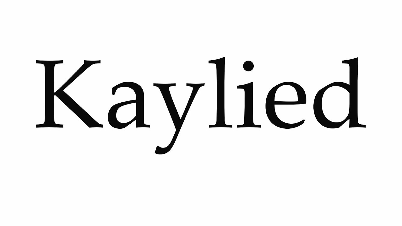 How to Pronounce Kaylied