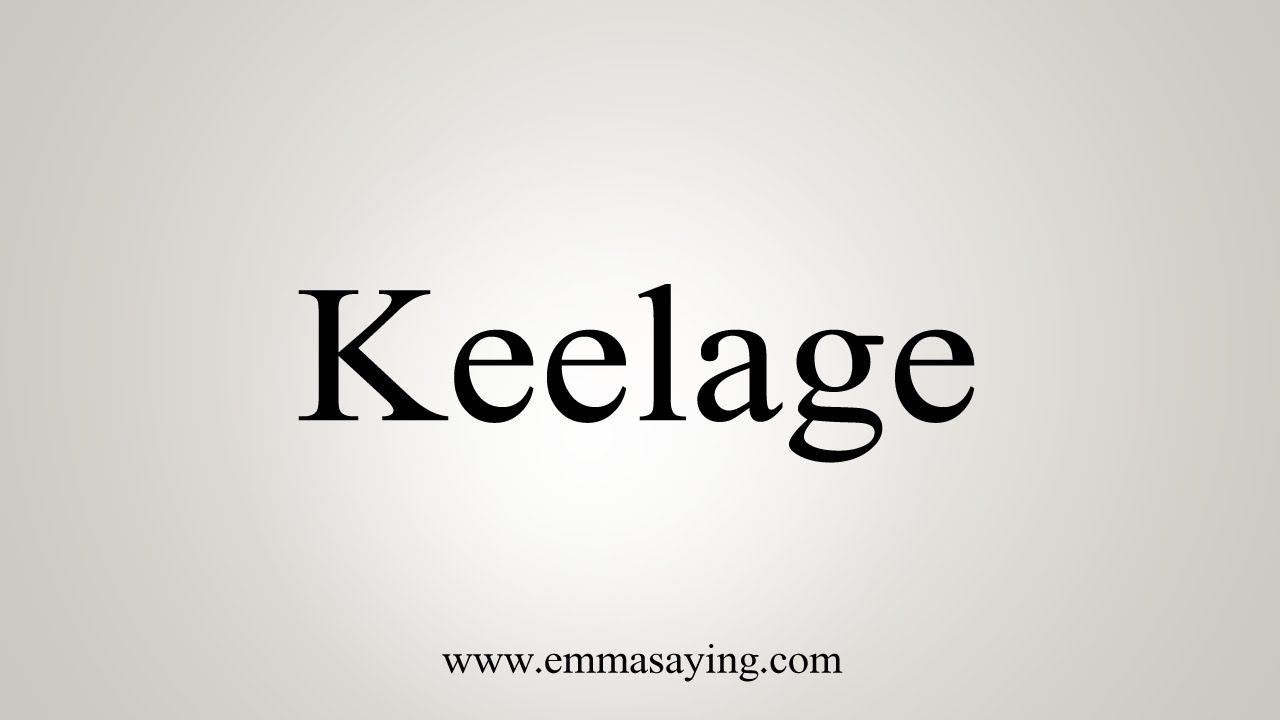How To Pronounce Keelage
