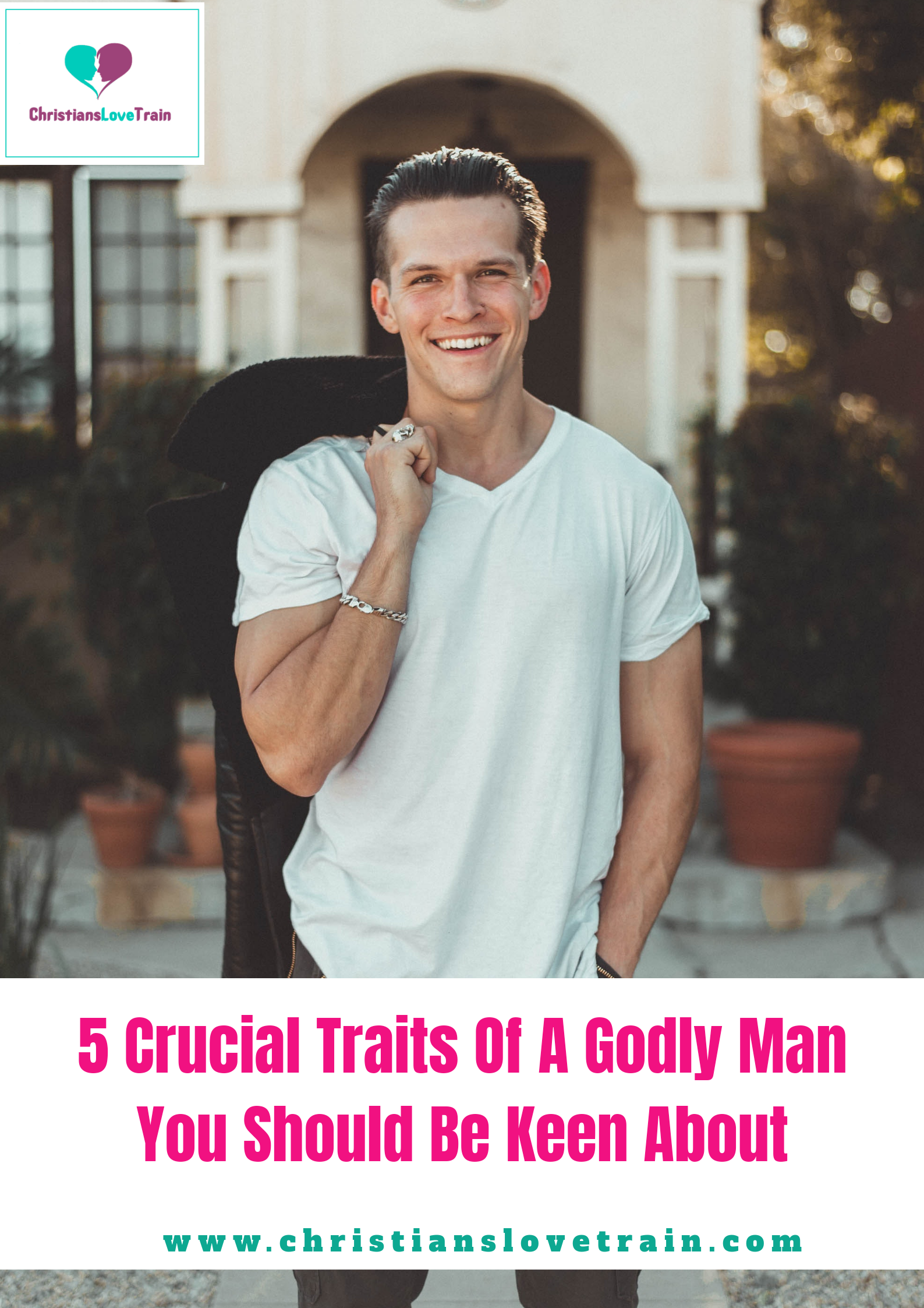 5 Crucial Traits Of A Godly Man You Should Be Keen About